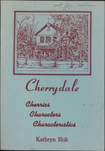Cherrydale: Cherries, Characters, Characteristics, by Kathryn Holt